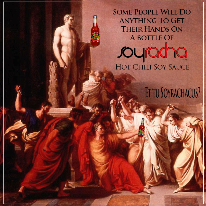 Some People Will Do Anything To Get Their Hands On A Bottle Of Soyracha Hot Chili Soy Sauce